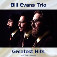 Bill Evans Trio Greatest Hits — Bill Evans Trio
