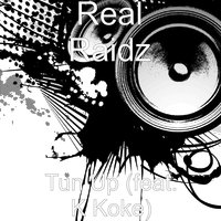 Tun Up — K Koke, Real Raidz