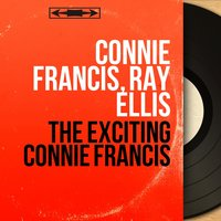 The Exciting Connie Francis — Connie Francis, Ray Ellis