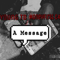 A Message — Young Td, MoneyFirst C4