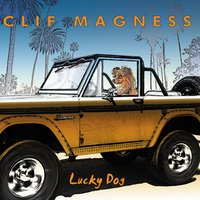 Lucky Dog — Cliff Magness, Clif Magness