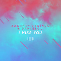 I Miss You — Damielou, Zachary Staines