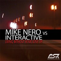 Living Without Your Love 09 — Mike Nero feat. Interactive, Mike Nero & Interactive