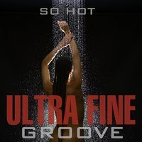 Ultra Fine Groove: So Hot — сборник