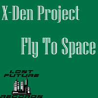 Fly To Space — X-Den Project