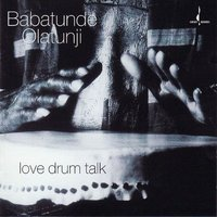 Love Drum Talk — Babatunde Olatunji