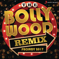 The Bollywood Remix Project 2017 — сборник