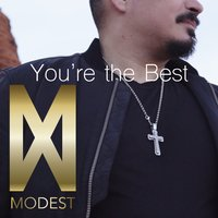 You're the Best — Modest