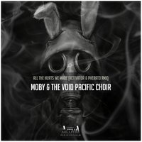 All the Hurts We Made — Moby, The Void Pacific Choir