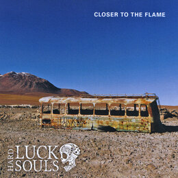 Closer to the Flame — The Hard Luck Souls