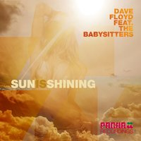 Sun Is Shining — Dave Floyd, The Babysitters