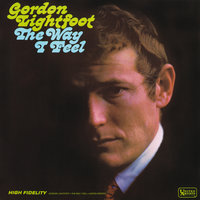 The Way I Feel — Gordon Lightfoot
