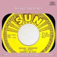 Shake Around — Tommy Blake