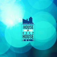 The House Of Deep-House, Vol. 1 — сборник