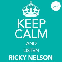 Keep Calm and Listen Ricky Nelson (Vol. 01) — Ricky Nelson