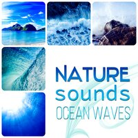 Nature Sounds – Ocean Waves Collection, Soothing Sounds for Massage, Spa & Wellness, Relaxation Meditation, Yoga Classes, Relaxing Music for Body & Soul — Soothing Nature Sounds Collection