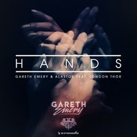 Hands — Gareth Emery, Alastor, London Thor