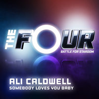 Somebody Loves You Baby — Ali Caldwell