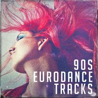 90S Eurodance Tracks — Das Beste von Eurodance, Eurodance Forever, Eurodance Addiction
