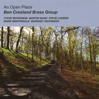 An Open Place — Martin Shaw, Steve Lodder, Mark Nightingale, Steve Waterman, Barnaby Dickinson, Ben Crosland Brass Group