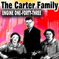 Engine One-Forty-Three — The Carter Family