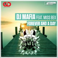 Forever and a Day — DJ Mafia, Miss Bex