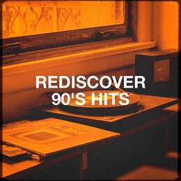 Rediscover 90's Hits — 90s Dance Music, The 90's Generation, 90s Unforgettable Hits