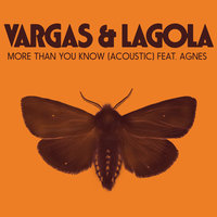 More Than You Know — Vargas & Lagola, Agnes