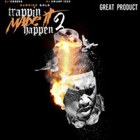 Trappin Made It Happen 2 (Great Product) — DJ Iceburg, Bambino Gold, DJ Swamp Izzo