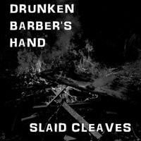 Drunken Barber's Hand — Slaid Cleaves