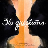 36 Questions: Songs from Act 3 — 36 Questions