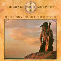 Blue Sky-Night Thunder — Michael Murphey