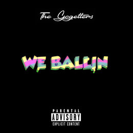 We Ballin' — The Gogetters, Lams, Samuel T., DelRoy M.