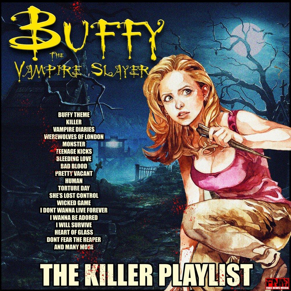 Buffy The Vampire Slayer - The Killer Playlist  Слушать онлайн на