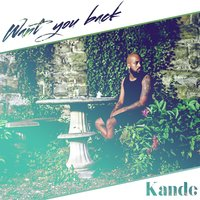 Want You Back — Kandé