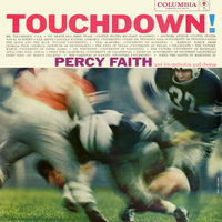 Touchdown! — Percy Faith & His Orchestra and Chorus, Percy Faith, Percy Faith & His Orchestra & Chorus