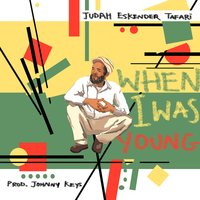 When I Was Young — Judah Eskender Tafari