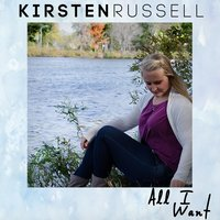All I Want — Kirsten Russell