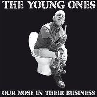 Our Nose in Their Business — The Young Ones