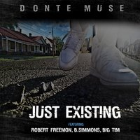 Just Existing — Donte Muse