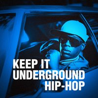 Keep It Underground Hip-Hop — сборник