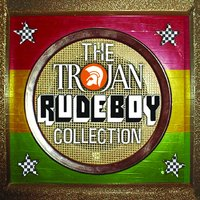 The Trojan Rude Boy Collection — сборник