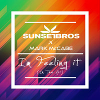 I'm Feeling It (In The Air) — Sunset Bros, Sunset Brothers, Mark McCabe