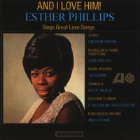 And I Love Him — Esther Phillips