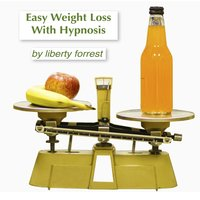 Easy Weight Loss With Hypnosis — Liberty Forrest