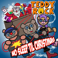 No Sleep Til Christmas — Teddy Rock