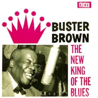 The New King of the Blues — Buster Brown