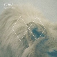 Life Size Ghosts — Mt. Wolf