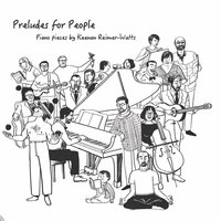 Preludes for People — Keenan Reimer-Watts