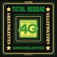 Total Reggae: Greensleeves 40th (1977-2017) — сборник